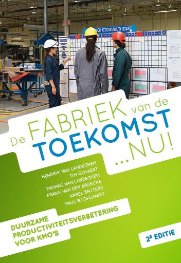 De Fabriek van de Toekomst... nu!